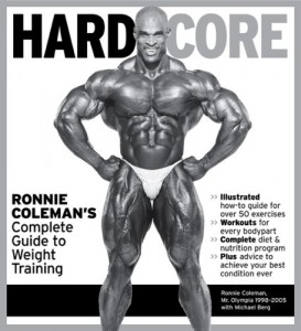 Hardcore: Ronnie Coleman's Complete Guide to Weight Training (2008) par Ronnie Coleman